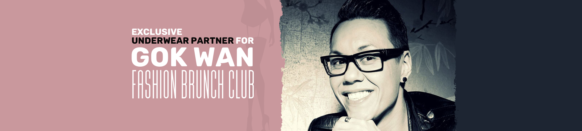 Underwear partner for Gok Wans Fashion Brunch Club